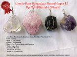 Liotin Batu Bongkahan Natural Impor L3 Rp.750.000/Kodi (20 buah) Spesifikasi: Jenis Batu : Kecubung Es, Kecubung Ungu, Kecubung Pink, Black Oval Color: campur Berat: 33 - 60 gram/pcs Clarity : Tembus sinar Shape / Cut : Oval dan kotak tidak beraturan Origin : Impor Cina Treatment : Natural Jenis Ikatan: Rhodium Jumlah : 3 - 4 model/kodi Note: Keaslian batu sudah diuji melalui metode penyinaran (senter), Api/Bakar dan Diamond Selector