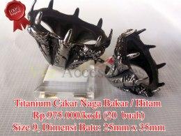 Titanium Cakar Naga Bakar / Hitam Rp.975.000/kodi